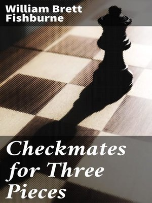 cover image of Checkmates for Three Pieces