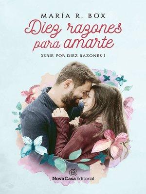 cover image of Diez razones para amarte