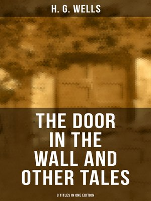 cover image of THE DOOR IN THE WALL AND OTHER TALES--8 Titles in One Edition