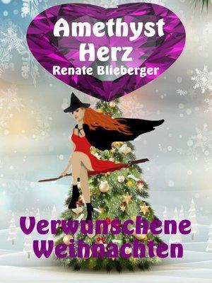 cover image of Amethystherz--Verwunschene  Weihnachten
