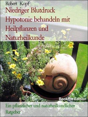 cover image of Niedriger Blutdruck    Hypotonie behandeln mit Heilpflanzen und Naturheilkunde