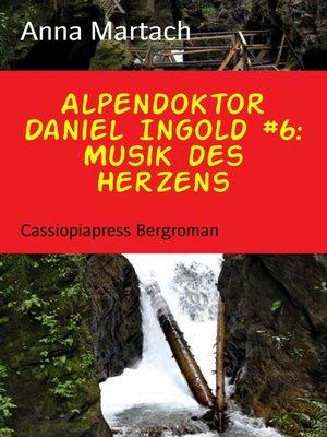 cover image of Alpendoktor Daniel Ingold #6