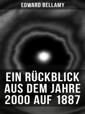 cover image of Ein Rückblick aus dem Jahre 2000 auf 1887