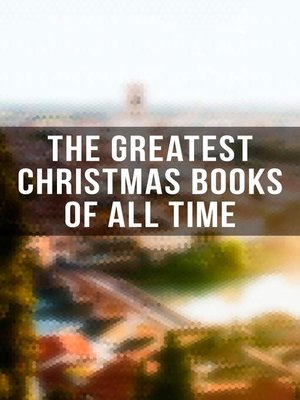 cover image of The Greatest Christmas Books of All Time