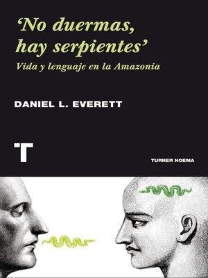 cover image of 'No duermas, hay serpientes'