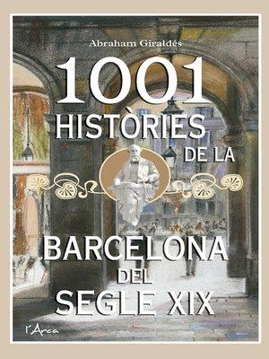 cover image of 1001 Històries de la Barcelona del segle XIX