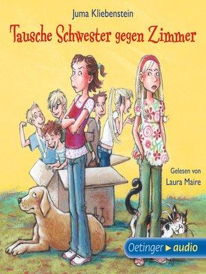 cover image of Tausche Schwester gegen Zimmer