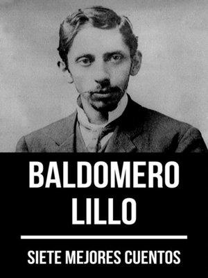 cover image of 7 mejores cuentos de Baldomero Lillo