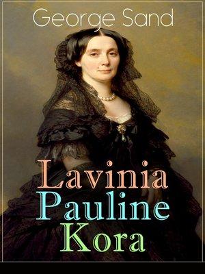 cover image of Lavinia--Pauline--Kora