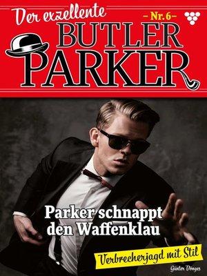cover image of Der exzellente Butler Parker 6 – Kriminalroman