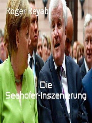 cover image of Die Seehofer-Inszenierung