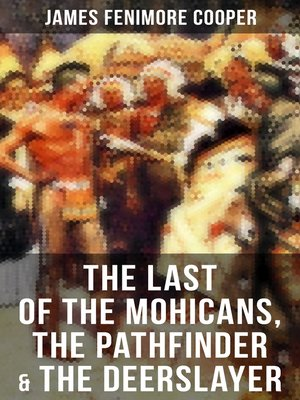 cover image of The Last of the Mohicans, the Pathfinder & the Deerslayer