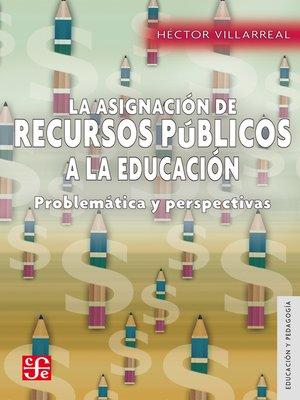 cover image of La asignación de recursos públicos a la educación