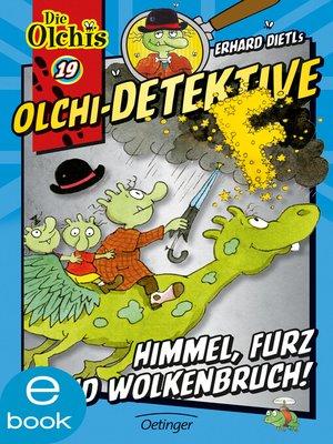 cover image of Olchi-Detektive. Himmel, Furz und Wolkenbruch!