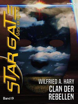cover image of STAR GATE--DAS ORIGINAL, Band 19