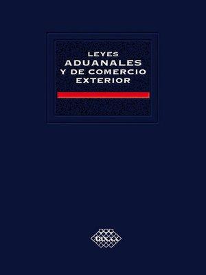 cover image of Leyes aduanales y de comercio exterior 2016