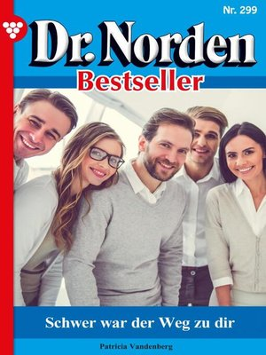 cover image of Dr. Norden Bestseller 299 – Arztroman