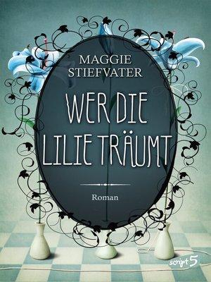 cover image of Wer die Lilie träumt