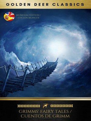 cover image of Grimm's Fairy Tales  / Cuentos De Grimm (Golden Deer Classics)
