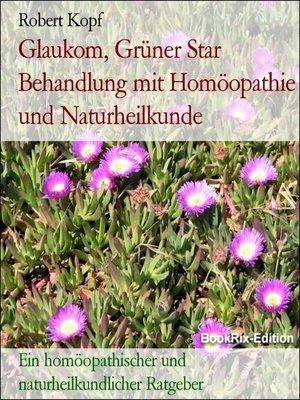 cover image of Glaukom, Grüner Star Behandlung mit Homöopathie und Naturheilkunde