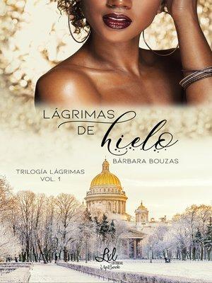 cover image of Lágrimas de hielo