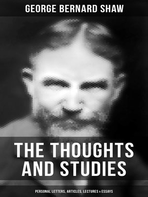 cover image of The Thoughts and Studies of G. Bernard Shaw
