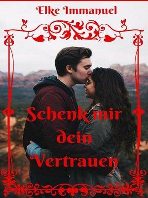 cover image of Schenk mir dein Vertrauen
