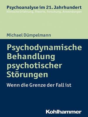 cover image of Psychodynamische Behandlung psychotischer Störungen