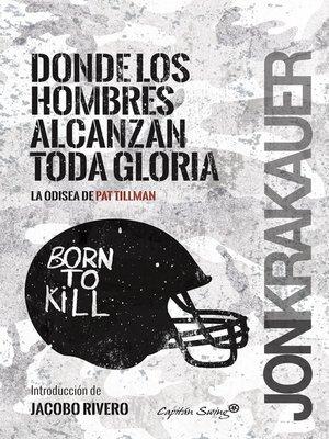cover image of Donde los hombres alcanzan toda la gloria