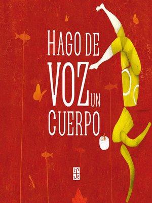 cover image of Hago de voz un cuerpo