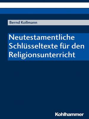 cover image of Neutestamentliche Schlüsseltexte für den Religionsunterricht