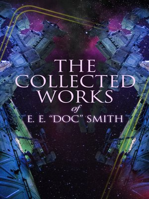 "cover image of The Collected Works of E. E. ""Doc"" Smith"