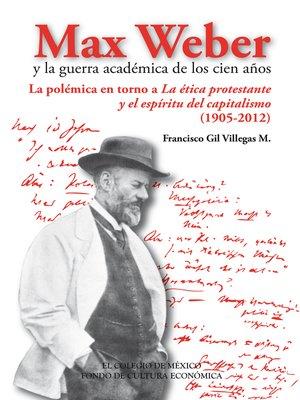 cover image of Max Weber y la guerra académica de los cien años