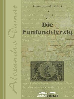 cover image of Die Fünfundvierzig