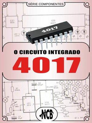 cover image of O Circuito Integrado 4017