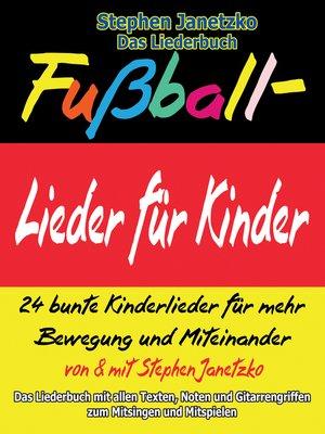cover image of Fußball-Lieder für Kinder--24 bunte Kinderlieder für mehr Bewegung und Miteinander