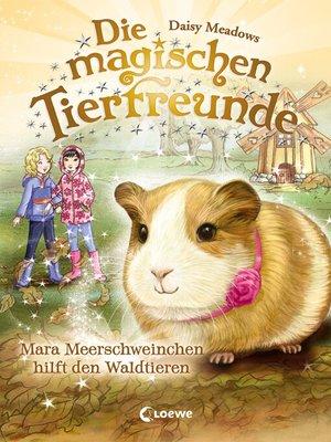 cover image of Die magischen Tierfreunde 8--Mara Meerschweinchen hilft den Waldtieren