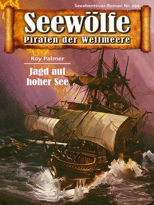 cover image of Seewölfe--Piraten der Weltmeere 294