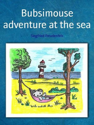 cover image of Bubsimouse adventure at the sea