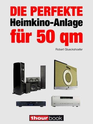 cover image of Die perfekte Heimkino-Anlage für 50 qm