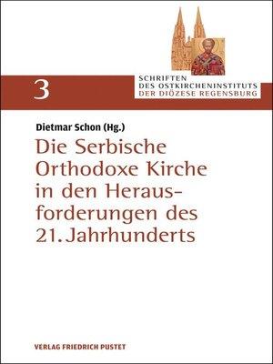 cover image of Die Serbische Orthodoxe Kirche in den Herausforderungen des 21. Jahrhunderts