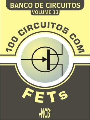 cover image of 100 Circuitos com FETs