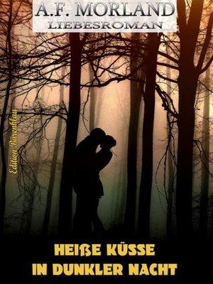cover image of Heiße Küsse in dunkler Nacht