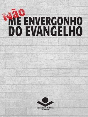 cover image of Não me envergonho do Evangelho