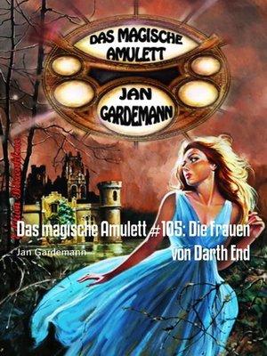 cover image of Das magische Amulett #105