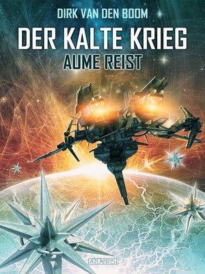 cover image of Aume reist--Der Kalte Krieg 1