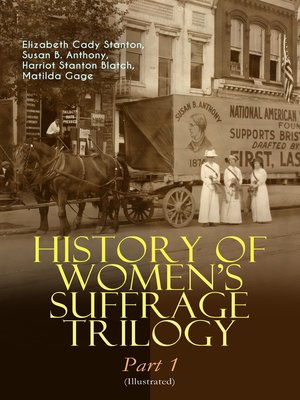cover image of History of Women's Suffrage Trilogy – Part 1