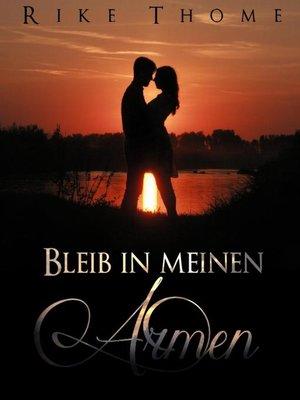 cover image of Bleib in meinen Armen