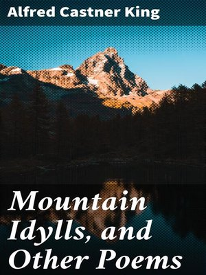 cover image of Mountain Idylls, and Other Poems
