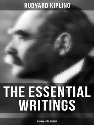 cover image of The Essential Writings of Rudyard Kipling (Illustrated Edition)